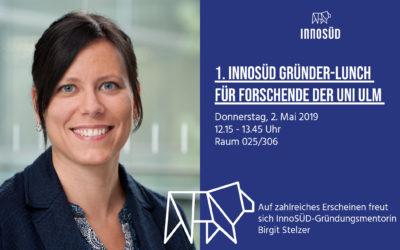 1. Gründer-Lunch für Forschende der Uni Ulm – 2. Mai 2019
