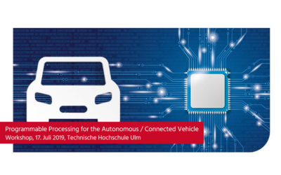 "Workshop: ""Programmable Processing for the Autonomous / Connected Vehicle"", 17. Juli 2019"