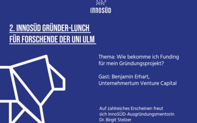 2. Gründer*innen-Lunch an der Uni Ulm zum Thema Finanzierung, 27. Juni 2019