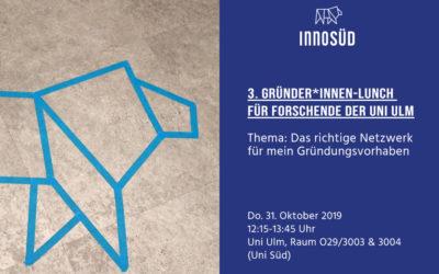 3. Gründer*innen-Lunch an der Uni Ulm am 31. Oktober 2019