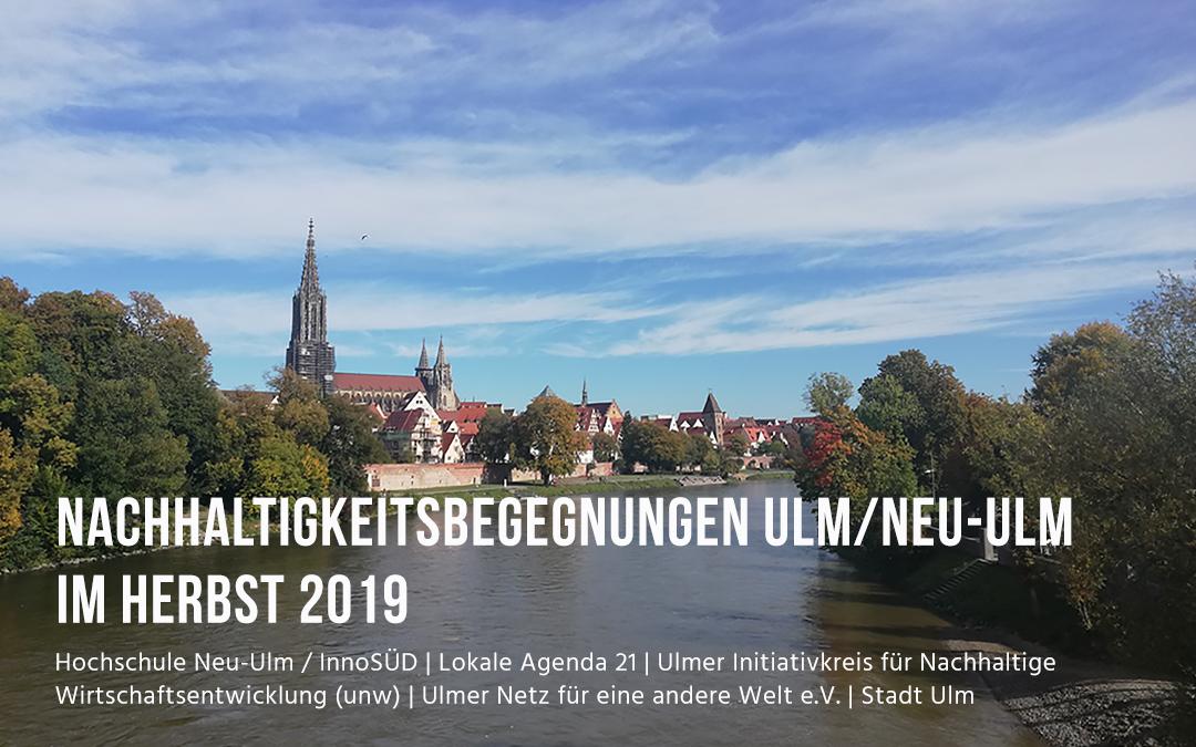Nachhaltigkeitsbegegnungen Ulm/Neu-Ulm: Veranstaltungsreihe im Herbst 2019