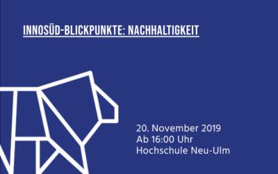 20.11.2019: InnoSÜD-Blickpunkte: Nachhaltigkeit – Austausch lokaler Akteur*innen aus Wirtschaft, Gesellschaft und Wissenschaft