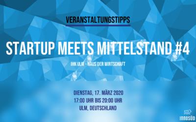 Event-Tipp: 17. März 2020 Startup meets Mittelstand #4