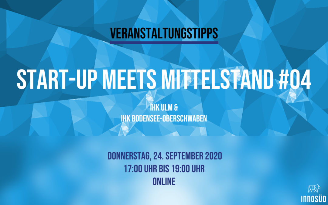 Event-Tipp: 24.09.2020 Start-up meets Mittelstand #4