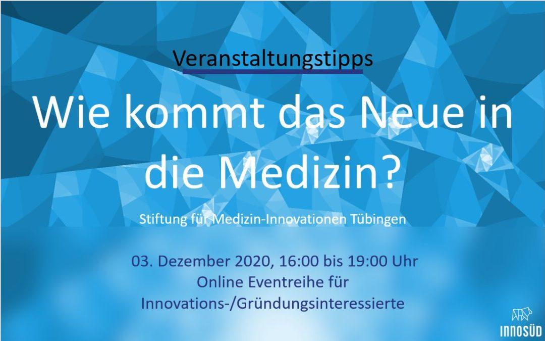 Event-Tipp: 03.12.2020 Wie kommt das Neue in die Medizin?