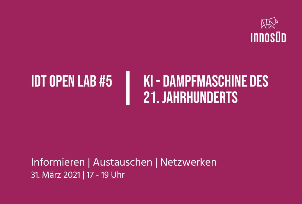 """31. März 2021: IDT Open Lab #5 """"KI – Dampfmaschine des 21. Jahrhunderts"""""""