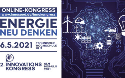 Rückblick: 2. Innovationskongress Ulm/Neu-Ulm mit Zukunftsvisionen, Praxisbeispielen und digitalem Austausch zur Energiewende