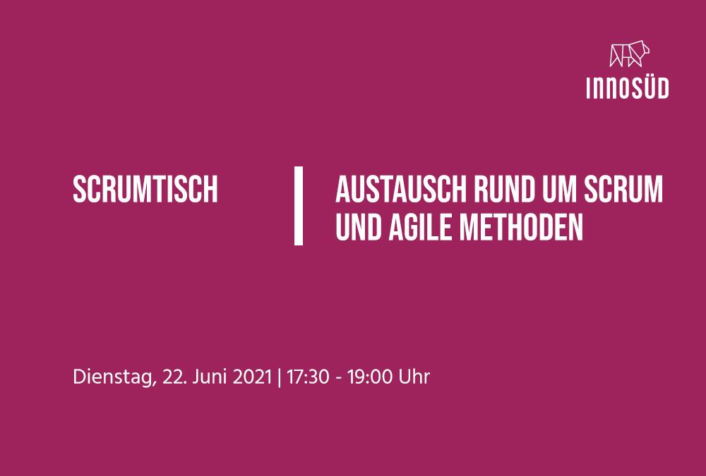 ScrumTisch: Virtueller Stammtisch zu Themen rund um das agile Arbeiten, 22. Juni 2021