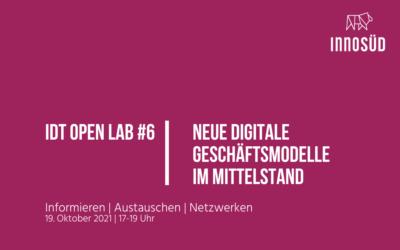 """19. Oktober 2021: IDT Open Lab #6 """"Neue digitale Geschäftsmodelle im Mittelstand"""""""